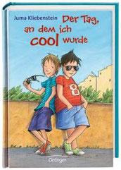 Juma Kliebenstein: Der Tag, an dem ich cool wurde, 256 Seiten, Gebunden, € 12,95
