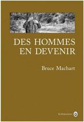 Les hommes en devenir, Bruce Machart