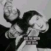 Kid the moon live 2019