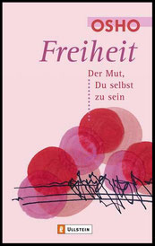 In Oshos Buch Freiheit: Der Mut du selbst zu sein. Drei Stufen der Freiheit #Osho #Bücher #Spiritualität #Freiheit #lieberfrei