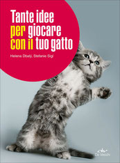 Tante idee per giocare con il tuo gatto di H. Dbaly, S. Sigl