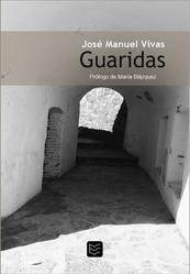 GUARIDAS de José Manuel Vivas. Poesía.