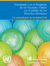 Manual de trabajo con las Naciones Unidas para Sociedad Civil. OACDH