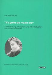 Ursel Schlicht Buch 'It's gotta be music first' Zur Bedeutung, Rezeption und Arbeitssituation von Jazzmusikerinnen