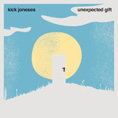 KICK JONESES - unexpected gift
