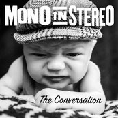 Mono In Stereo - The Conversation