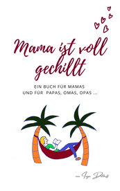 "Buchcover ""Mama ist voll gechillt"""