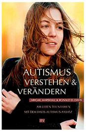 Autismus verstehen und verändern - Davis-Methode - Abigail Marshall & Ronald D. Davis