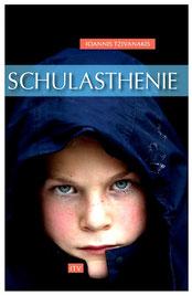 Schulasthenie - Ioannis Tzivanakis - Buch