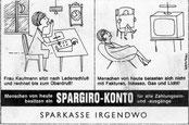 Selbständigkeit, Überarbeitung. Werbung für Spargiro-Konto der Sparkasse. Inserat, Entwurf um 1957.