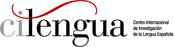 Centro Internacional de Investigación de la Lengua Española CILENGUA