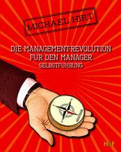 Selbstführung - Die Management-Revolution für den Manager