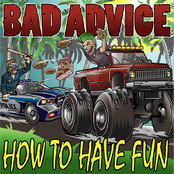 BAD ADVICE - How to have fun