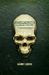Le capitalisme un génocide structurel, Garry Leech (2012)