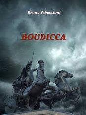 Boudicca, l'ultima amazzone, romanzo storico, bruno sebastiani