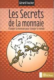 Les secrets de la monnaie, Gérard Foucher (2012)
