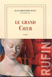 Le grand coeur, JC Rufin