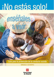 Guía para la prevención de la conducta suicida dirigida a docentes. Comunidad de Madrid, 2016.
