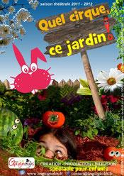 QUEL CIRQUE CE JARDIN ! - saison 2011/2012 - LES GUIGNOLOS spectacles pour enfants