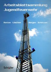 Arbeitsblattsammlung Jugendfeuerwehr - Schäfer - Online-Shop