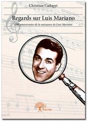 Regards sur Luis Mariano, éditions EDILIVRE