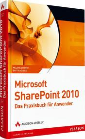 Microsoft SharePoint 2010 Das Praxisbuch für Anwender