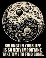 Balance in your life, it is so important to take find and find some