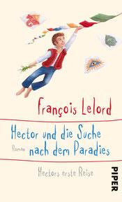 Hector und die Suche nach dem Paradies Francois Lelord Buchtipp Rezension
