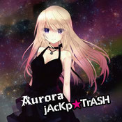 jAcKp☆TrASH 4thアルバム「Aurora」