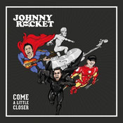Johnny Rocket - Come a little bit closer