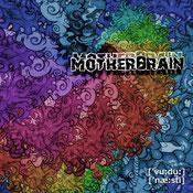 MOTHERBRAIN - Voodoo Nasty