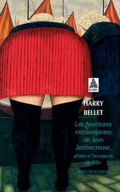 Les aventures extravagantes de Jean Jambecreuse, artiste et bourgeois de Bâle, Harry Bellet