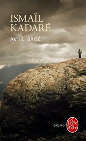 Avril brisé, Ismaël Kadaré