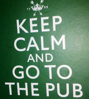"""Keep calm and go to the pub"""