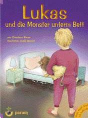 Lukas und die Monster unterm Bett -    Christiana Kieser, Param Verlag
