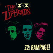 THE ZIPHEADS - Z2:Rampage!