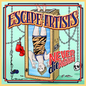 ESCAPE ARTISTS ‎– Never die again