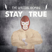 THE SPECIAL BOMBS - Stay true
