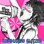 The Dead End Kids - Kommando Glitzer