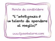 l'intelligenza è un talento da spendere al meglio