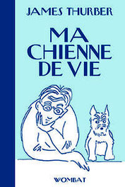 Ma chienne de vie, James Thurber