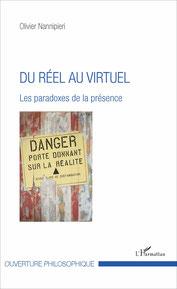 Du réel au virtuel. Les paradoxes de la présence. Olivier Nannipieri, L'harmattan 2017