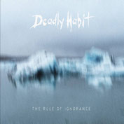DEADLY HABIT - The Rule Of Ignorance