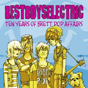 BEST BOYS ELECTRIC - Ten years of Brett Pop affairs