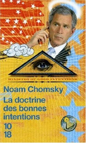 La doctrine des bonnes intentions, Noam Chomsky (2014)