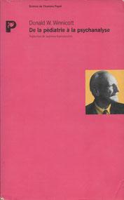 """lire """"De la pédiatrie à la psychanalyse"""", Donald W.Winnicott, la préoccupation maternelle primaire 1956"""