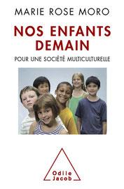 Livre ethnopsychiatrie de Marie-Rose Moro. Nos enfants de demain. Pour une société multiculturelle.