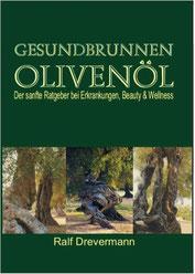 Buch Gesundbrunnen Olivenöl - Autor Heilpraktiker Ralf Drevermann aus Hamm