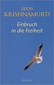 """Krishnamurti: """"Mein einziges Interesse besteht darin, den Menschen absolut, unbedingt frei zu machen."""" (Affiliate-Link*)"""