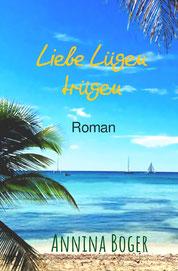 Annina Boger Romance | Liebesromane Band 2 | Kalifornien | San Diego | Taschenbuch | romantische Komödie | | EPUB | E-Book | eBook